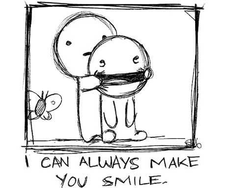 I can always make you smile